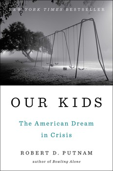Robert Putnam, _Our Kids_