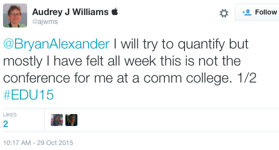 """Audrey Williams: """"I will try to quantify but mostly I have felt all week this is not the conference for me at a comm college. 1/2 #EDU15"""""""