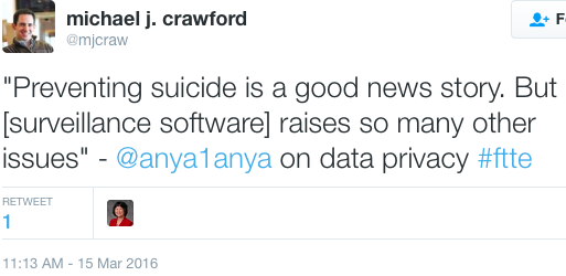 """""""Preventing suicide is a good news story. But [surveillance software] raises so many other issues"""" - @anya1anya on data privacy #ftte"""