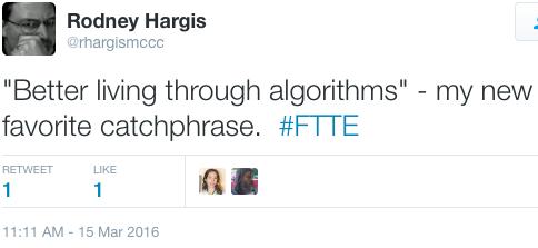 "Rodney Hargis, ""'Better living through algorithms; - my new favorite catchphrase."""