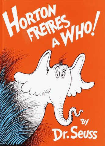 Horton Freires a Who! by Adam Croom